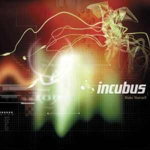 Make Yourself Incubus